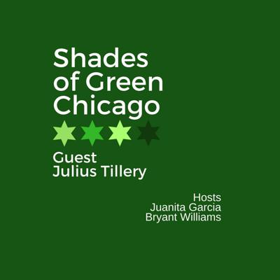 Cover art for Shades of Green Chicago Episode 15: Julius Tillery