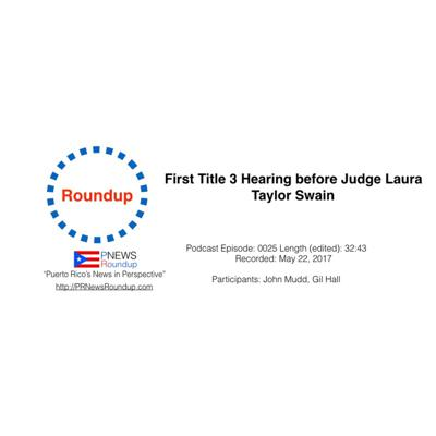 Cover art for Roundup: First Title III Hearing Before Judge Laura Taylor Swain