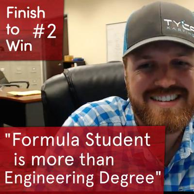 Cover art for #2 Formula Student is more than an Engineering Degree | Cameron Bryant | Finish to Win