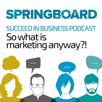 Cover art for Springboard Podcast - So Exactly What Is Marketing Anyway
