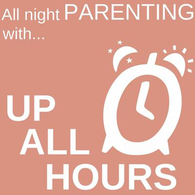 Cover art for Up All Hours Talking: Birth. The good the bad and the downright ugly sides of the birthing process