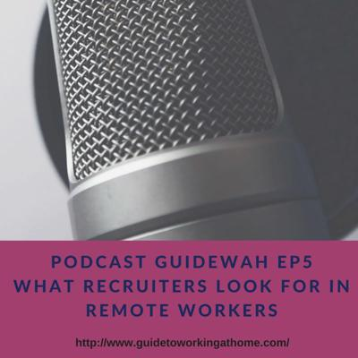 Cover art for Podcast GuideWAH Ep5 - WHAT RECRUITERS LOOK FOR IN REMOTE WORKERS