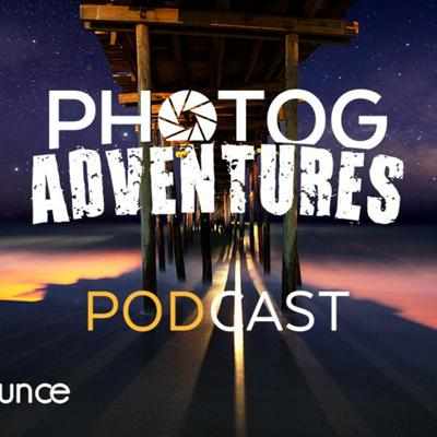 Photog Adventures Podcast: A Landscape Photography and Astrophotography Podcast