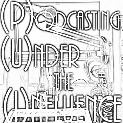 Cover art for Podcasting Under the Influence  // Ep. 13 // Trump vs. CNN, Free Speech, and the Portland Stabbing