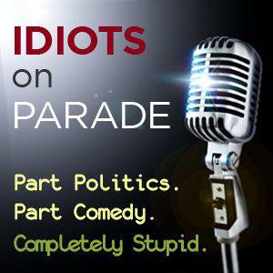 Idiots On Parade, the Too Ugly for TV Podcast