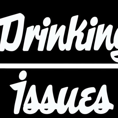 Cover art for Drinking Issues Ep. 2