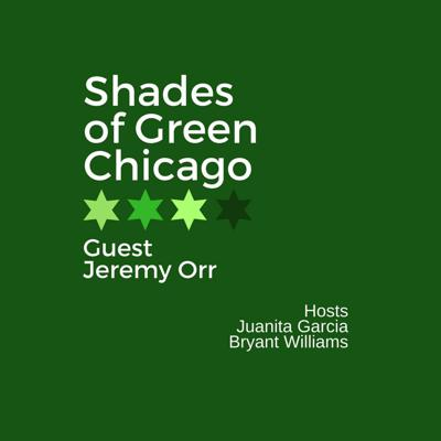 Cover art for Shades of Green Chicago Episode 17: Jeremy Orr