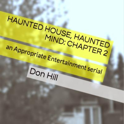 Cover art for Haunted House, Haunted Mind: EPISODE 2