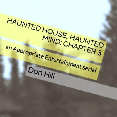 Cover art for Haunted House, Haunted Mind: EPISODE 3