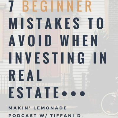 Cover art for Ep1: 7 Beginner Mistakes to Avoid When Investing in Real Estate