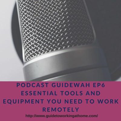 Cover art for Podcast GuideWAH #6 ESSENTIAL TOOLS AND EQUIPMENT YOU NEED TO WORK REMOTELY