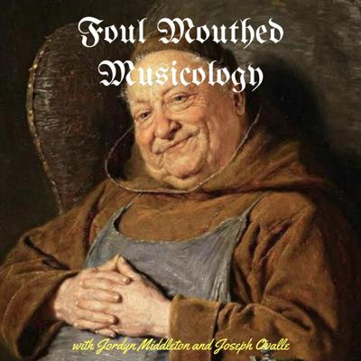 Foul Mouthed Musicology