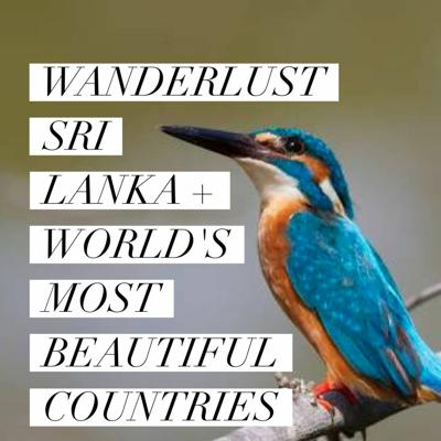 Cover art for Wanderlust - Sri Lanka with Lester Lost + World's Most Beautiful Countries