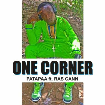 Cover art for Patapaa One Corner feat Ras Cann (Prod. by Morgan Beat)