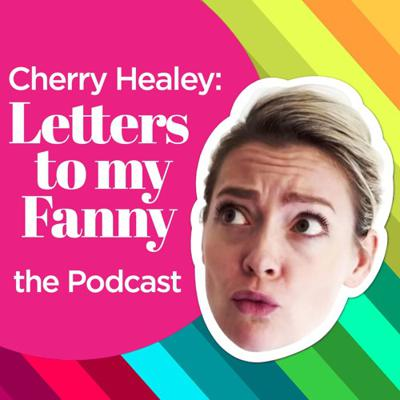 Letters To My Fanny - The Podcast