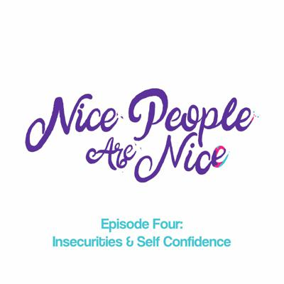 Cover art for Episode Four: Insecurities & Self Confidence