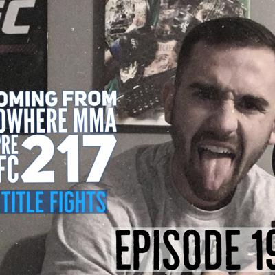Cover art for Coming From NowhereMMA- Episode 19 :UFC 217