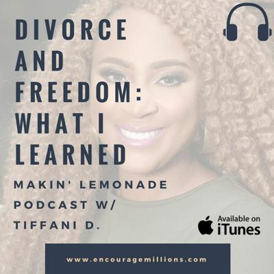 Cover art for Ep3: Divorce and Freedom: What I Learned and What's Next