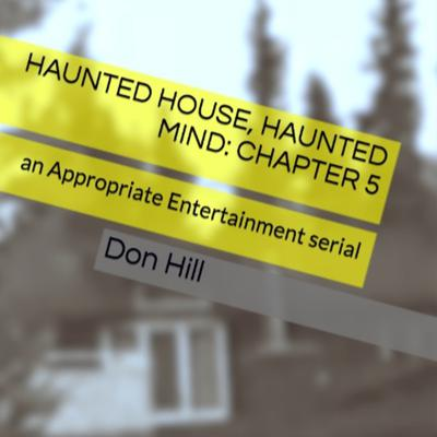 Cover art for Haunted House, Haunted Mind: EPISODE 5