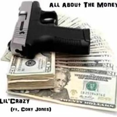 Cover art for All About The Money - Lil'Crazy (ft. Cory Jones)