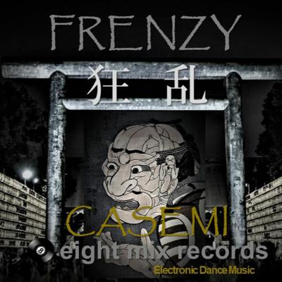 Cover art for CASEMI - Frenzy (狂乱)