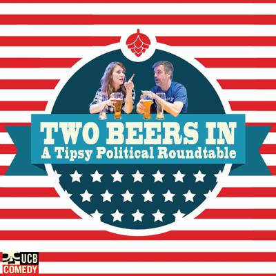 Two Beers In: A Tipsy Political Round Table