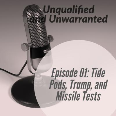 Cover art for Episode 01: Tide Pods, Trump, and Missile Tests