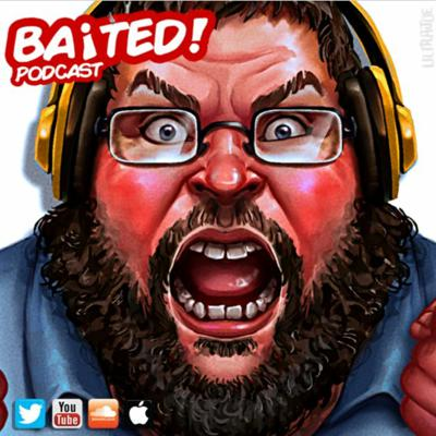 Cover art for Baited! Ep #34 - Boogie2988 Uncensored!