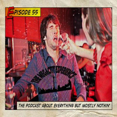 Cover art for The Podcast About Everything But Mostly Nothin' Episode 55