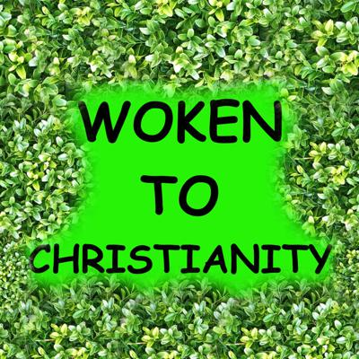 Cover art for Preview for Woken To Christianity Podcast