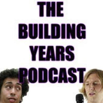 Cover art for The Building Years- Episode 5: Police, GAY PETS, Justin Bieber, and Eddie Murphy