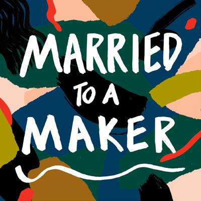 Married to a Maker