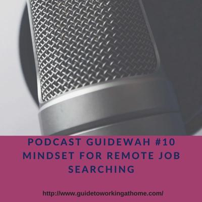 Cover art for Podcast GuideWAH #10 MINDSET FOR REMOTE JOB SEARCHING