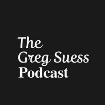 Greg Suess Podcast