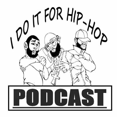 I Do It For Hiphop Podcast