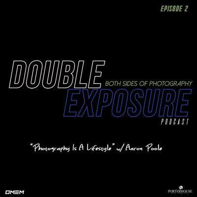 Cover art for Double Exposure Podcast | Episode 2 -