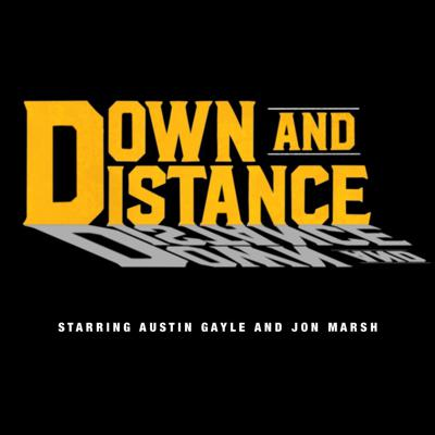 Down and Distance: with Austin Gayle and Jon Marsh