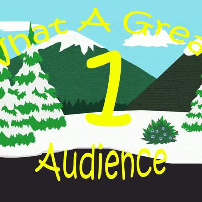 Cover art for What A Great Audience - Episode 1
