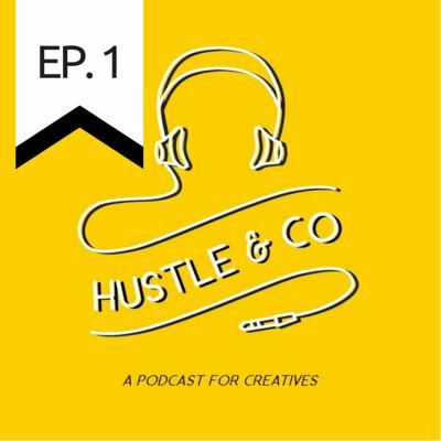 Cover art for Welcome to Hustle & Co - A Podcast for Creatives
