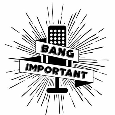 Cover art for Bang Important - Episode 4 - w/ Guests Chris Rodgers & Max Aristilde