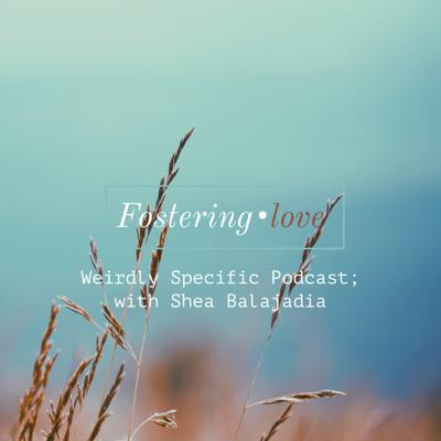Cover art for #011: Fostering Love with Shea Balajadia
