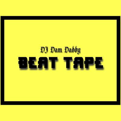 Cover art for DJ DAM DADDY BEAT TAPE- Beat 6