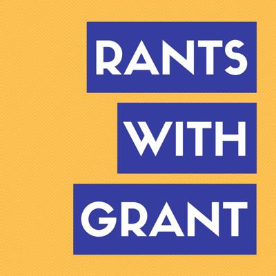 Rants With Grant