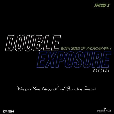 Cover art for Double Exposure Podcast | Episode 3 -