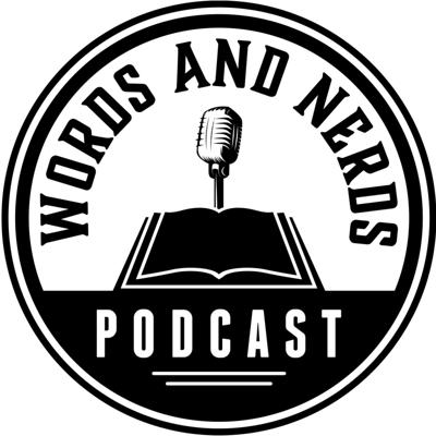 Words and Nerds: Authors, books and literature.