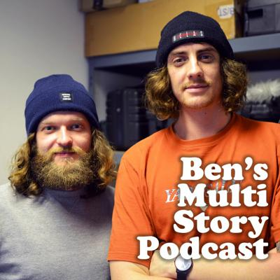 Ben's Multi Story Podcast featuring Scott And Andrew