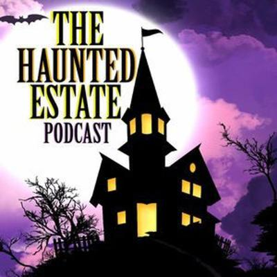 Cover art for The Best Unheard Hauntings & The New Haunted Estate  CRIME,GHOST STORIES,PARANORMAL,MURDER,HORROR