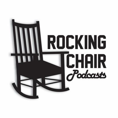 Rocking Chair Podcasts