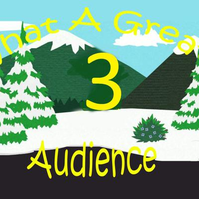 Cover art for What A Great Audience - Episode 3