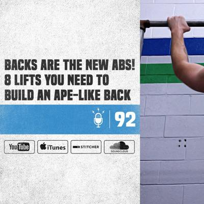 Cover art for #92 Backs Are the New Abs! 8 Lifts You Need To Build An Ape-Like Back